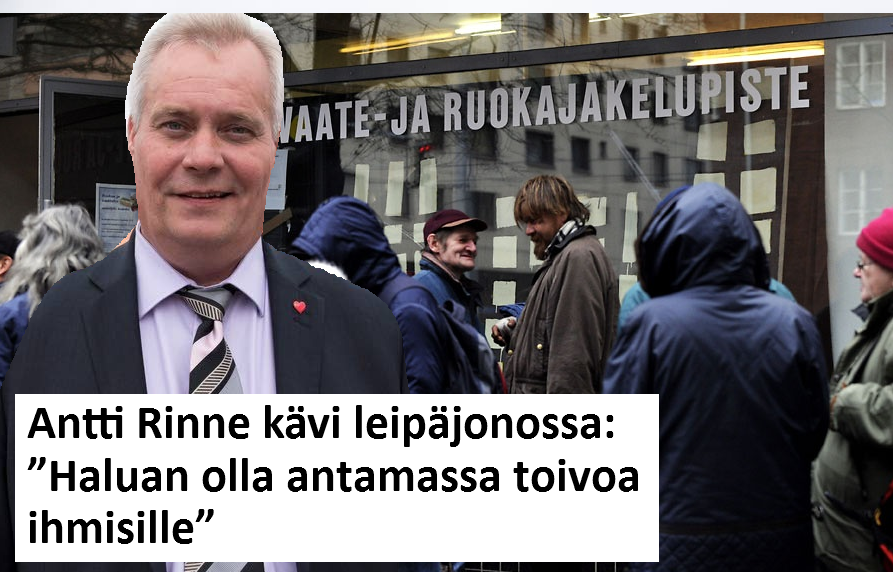 Kyllähän Demareidenkin uudelleen vastavalittu puheenjohtaja Antti Rinne käy  kyllä mielellään hymyilemässä parissa lehtikuvassa köyhien leipäjonoissa ja  ... 1586403f8d