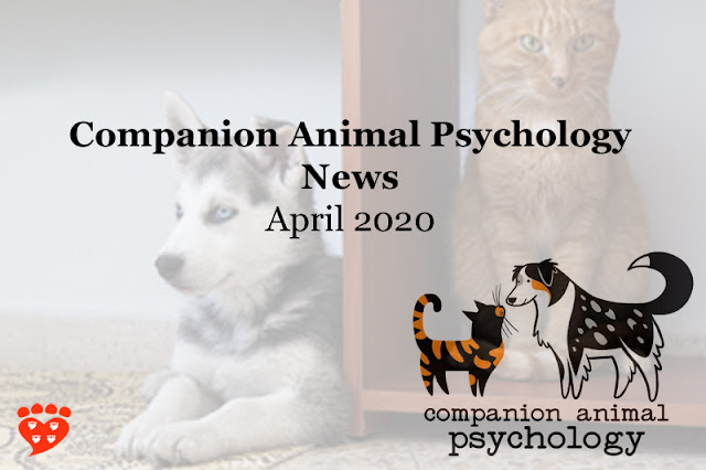 Companion Animal Psychology News April 2020