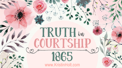 Kristin Holt | Truth in Courtship, 1865