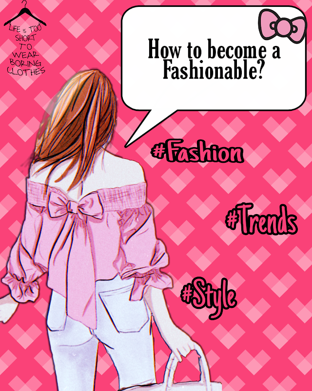 How to become a Fashionable?