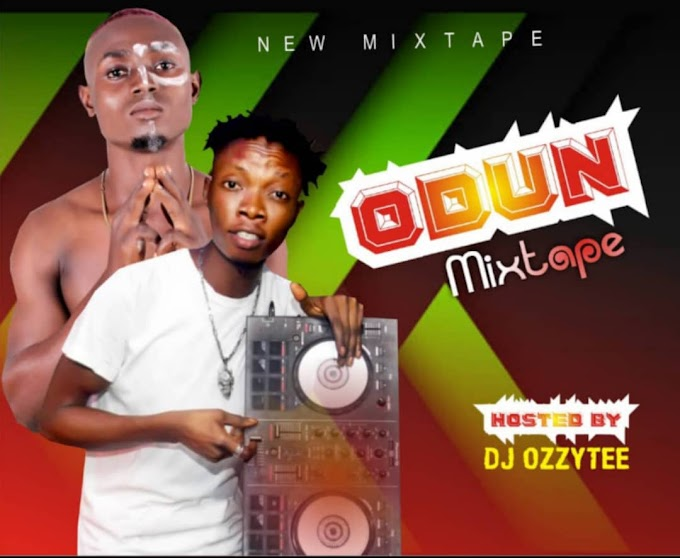HOT MIXTAPE: DJ Ozzytee ~ ODUN MIXTAPE