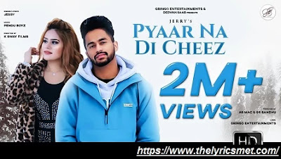 Pyaar Na Di Cheez Song Lyrics | Jerry | PenduBoyz | Latest Punjabi Songs 2020