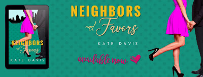 Release Blitz: Neighbors And Favors by Kate Davis + Giveaway (INTL)