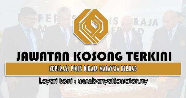 Jawatan Kosong 2021 di Koperasi Polis DiRaja Malaysia Berhad