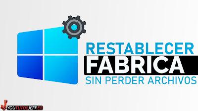 restablecer windows 11 como nuevo