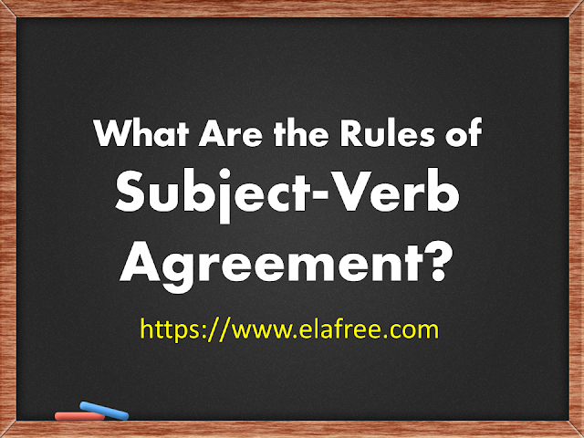 What Are the Rules of Subject-Verb Agreement?