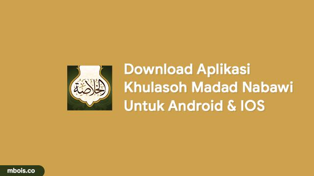 Download Aplikasi Khulasoh Madad Nabawi Android dan IOS dan PDF