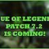 League of Legends PH: Patch 7.2 is Coming!