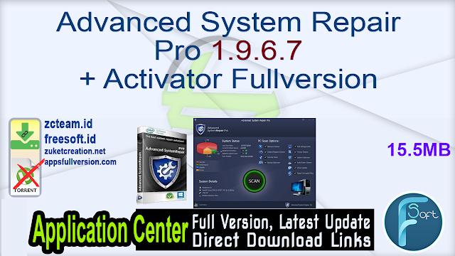 Advanced System Repair Pro 1.9.6.7 + Activator Fullversion