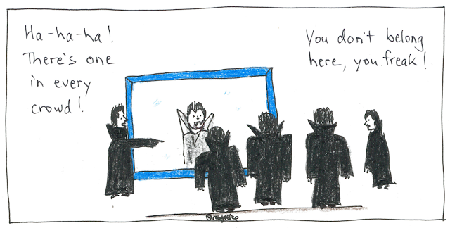 """one vampire in every crowd. cartoon by rob goetze. Image of a group of vampires in front of a mirror. Only one is reflected in the mirror. Another one points at him and, laughing, says """"There's one in every crowd!"""" Another says, """"You don't belong here, you freak!"""""""
