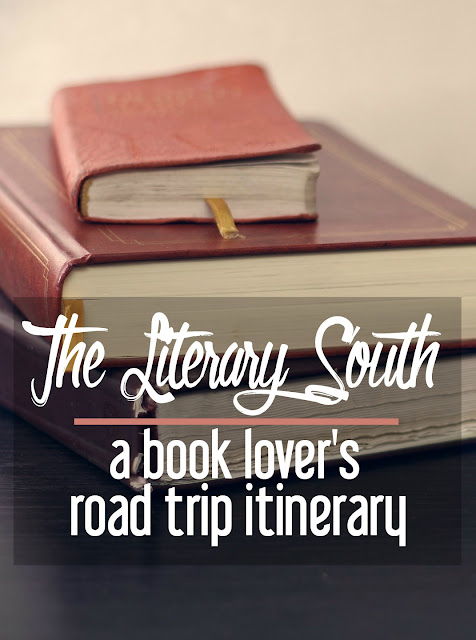 The Literary South: A Book Lover's Road Trip Itinerary | CosmosMariners.com