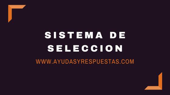 SISTEMAS DE SELECCION