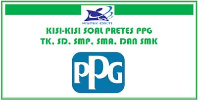 Kisi-Kisi Soal Pretest PPG 2018 TK, SD, SMP, SMA dan SMK