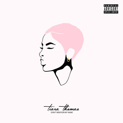 Tiara Thomas - Don't Mention My Name (EP) - Album Download, Itunes Cover, Official Cover, Album CD Cover Art, Tracklist