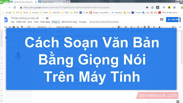 Cách soạn văn bản tiếng Việt bằng giọng nói trên máy tính nhanh chóng và dễ dàng