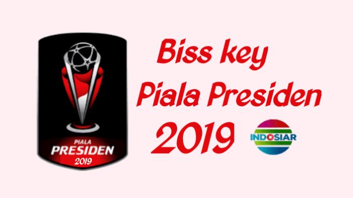 Biss key Indosiar Piala Presiden 2019