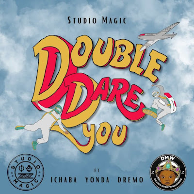 "Talented music producer Studio Magic comes through with his brand new single dubbed ""Double Dare You"" featuring Rapper Dremo alongside Yonda and Ichaba produced by Studio Magic."