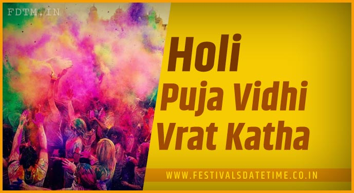 Holi Puja Vidhi and Holi Vrat Katha