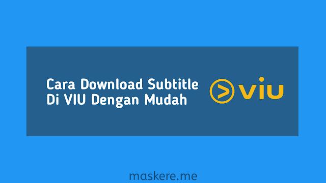 Cara download subtitle di VIU
