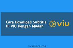 Cara Download Subtitle Di VIU Dengan Mudah