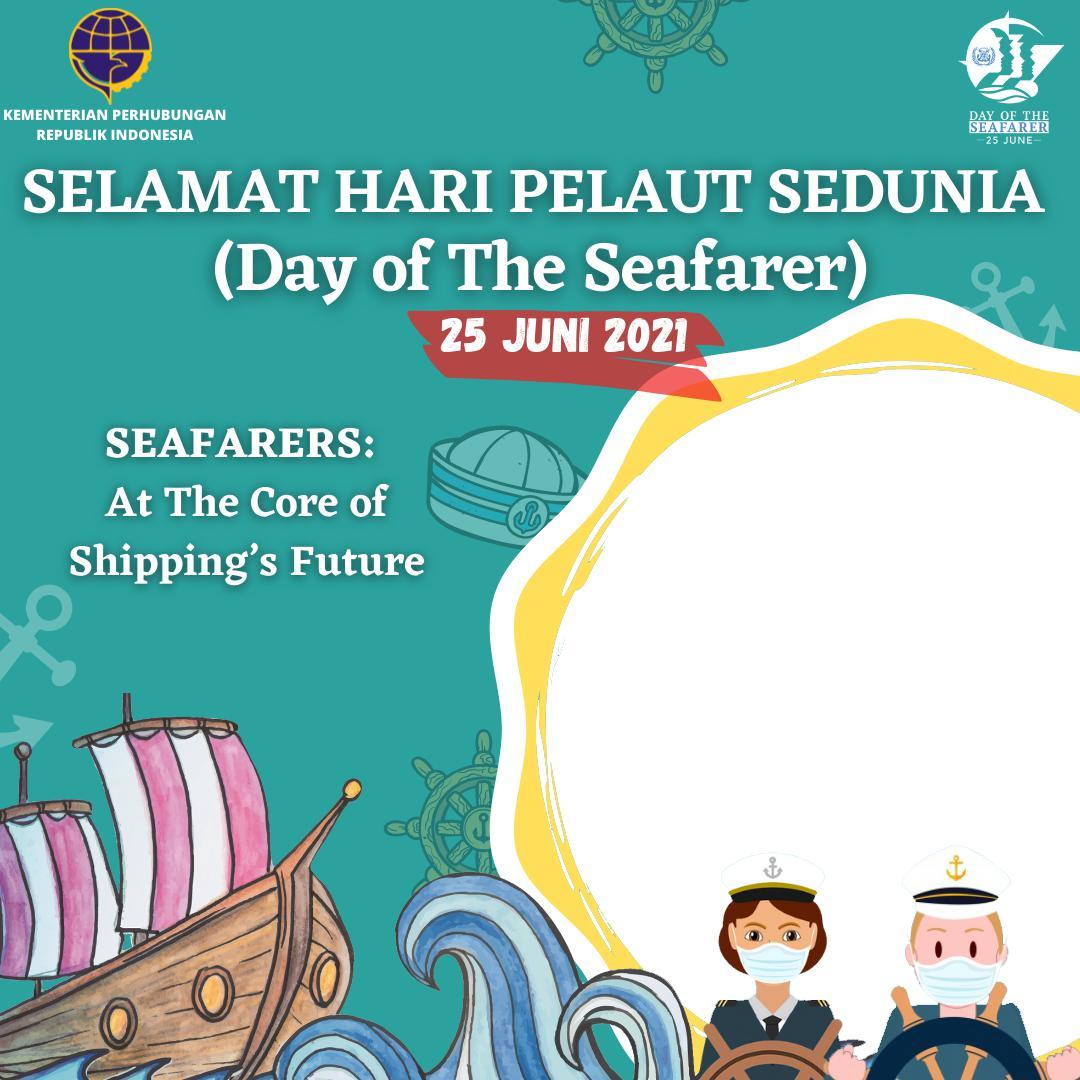 Link Download Frame Background Bingkai Twibbon Selamat Hari Pelaut Sedunia (Day of The Seafarer) 2021 - Twibbonize