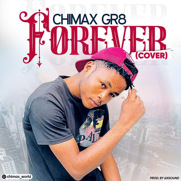 [Music] Chimax Gr8 - Forever (prod. 6ix Sounds) #Arewapublisize