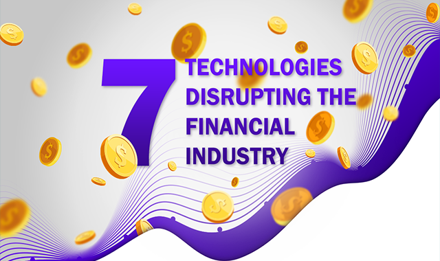 7 Technologies Disrupting the Financial Industry #infographic