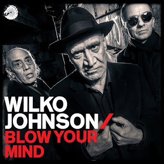 Wilko Johnson's Blow Your Mind