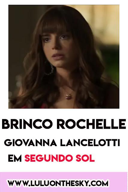 Brinco da Giovanna Lancelotti, a Rochelle em Segundo Sol