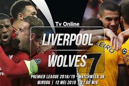 Live Streaming Liga Inggris Liverpool vs Wolverhampton 12 Mei 2019