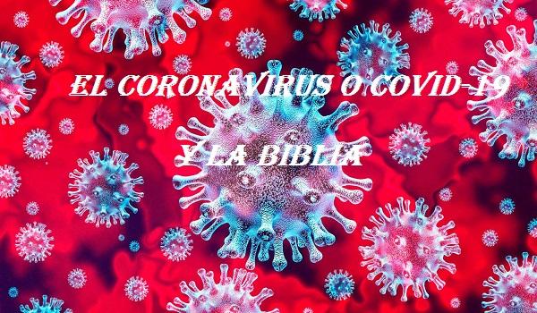 EL CORONAVIRUS O COVID-19 Y LA BIBLIA