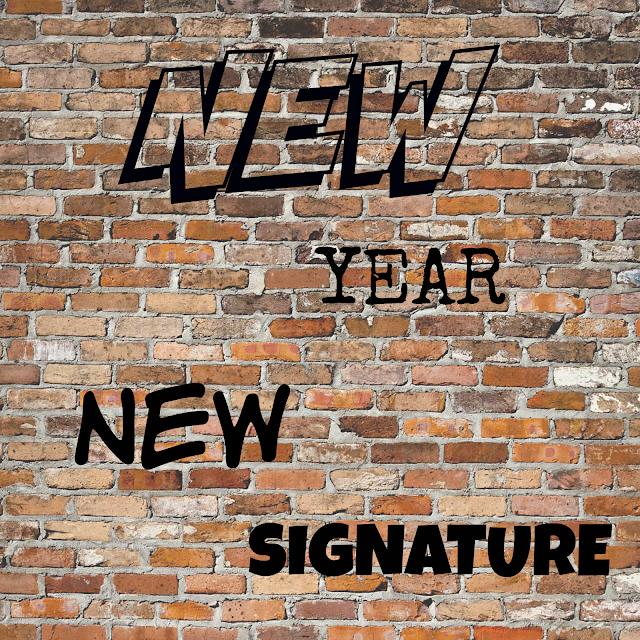 NEW YEAR NEW SIGNATURE