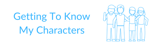 Getting To Know My Characters