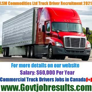 LSM Commodities Ltd Commercial Truck Driver Recruitment 2021-22