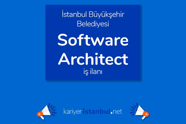 İstanbul Büyükşehir Belediyesi, software architect alımı yapacak. İBB personel alımı hakkında detaylar kariyeristanbul.net'te!