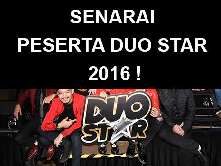 SENARAI PESERTA DUO STAR 2016 !