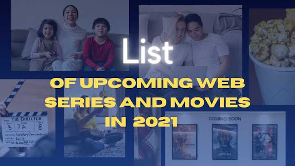 List of Upcoming web series and movies in 2021