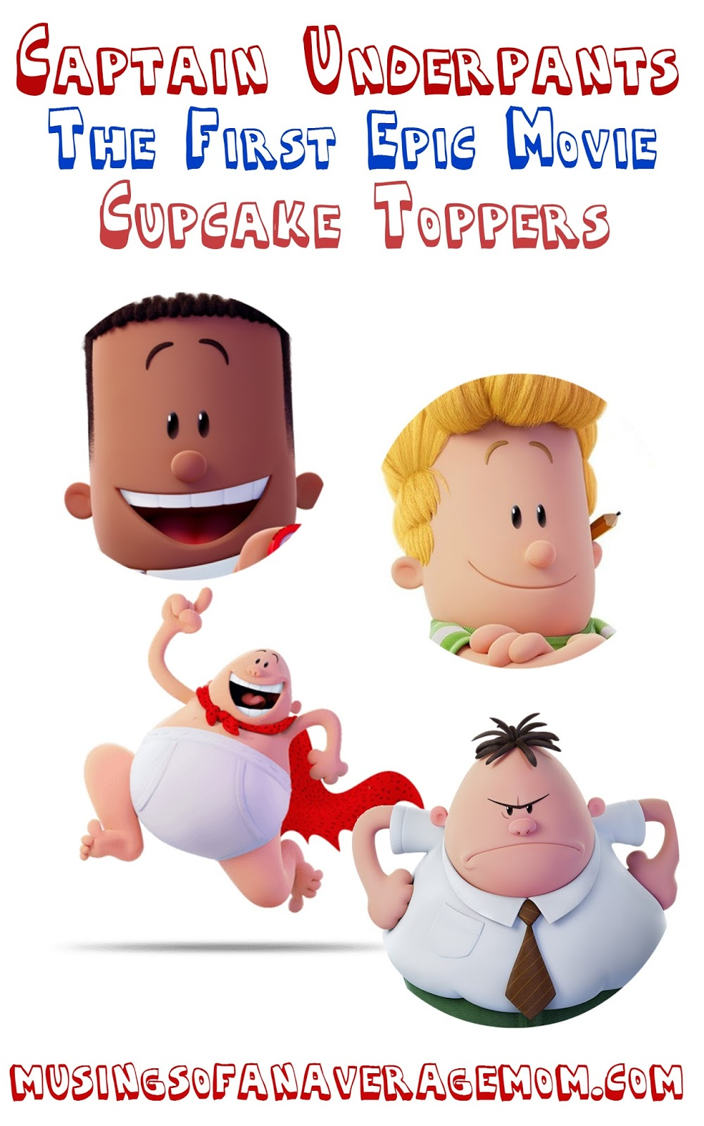 Musings Of An Average Mom Captain Underpants The First Epic Movie Cupcake Toppers