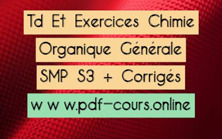 Td Et Exercices Chimie Organique Générale SMP S3 + Corrigés