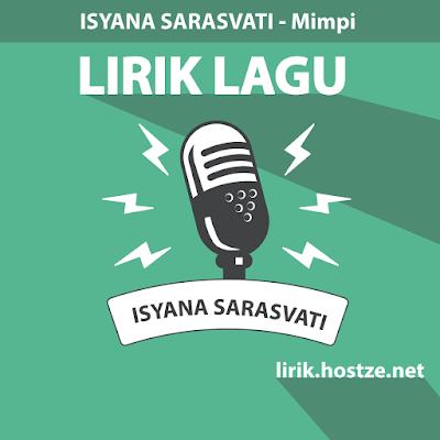 Lirik Lagu Mimpi - Isyana Sarasvati - Lirik Lagu Indonesia