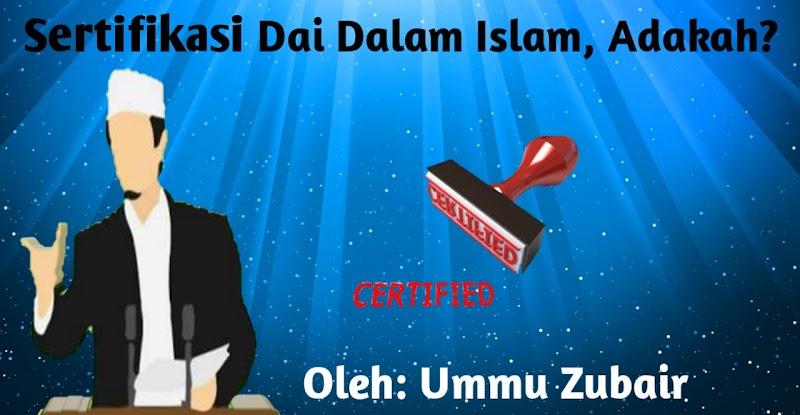 Sertifikasi Dai dalam Islam, Adakah?