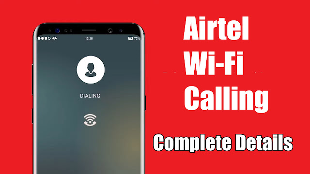 Airtel Offers Free WiFi Call Facility, Know How to Enable it on your Phone?