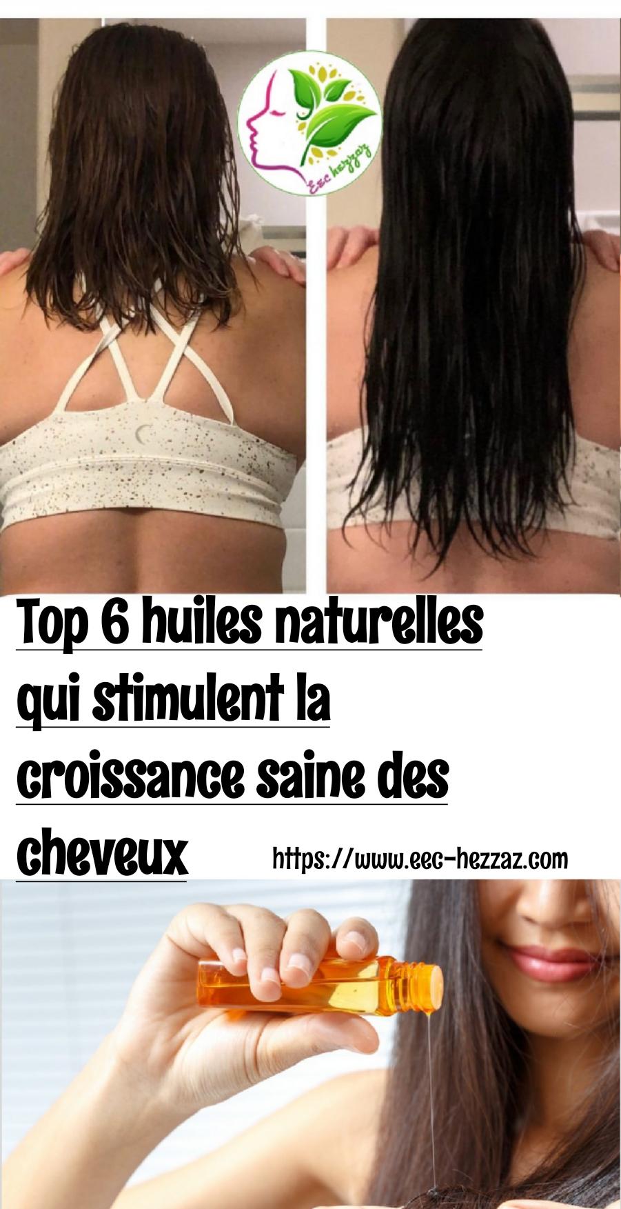 Top 6 huiles naturelles qui stimulent la croissance saine des cheveux