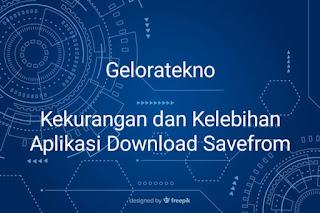 Kekurangan dan Kelebihan Aplikasi Download Savefrom - geloratekno.com