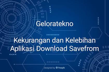 Kekurangan dan Kelebihan Aplikasi Download Savefrom