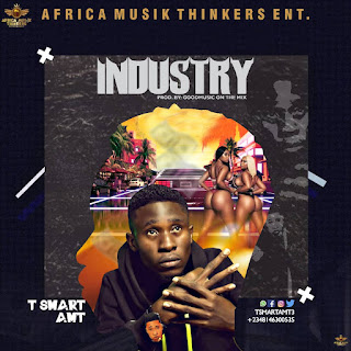 [MUSIC] T Smart Amt - Industry || @Tsmartamt3