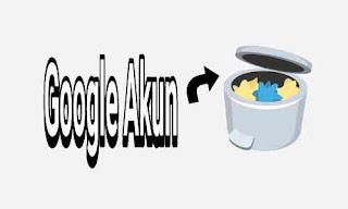 Cara menghapus google akun secara permanen di semua perangkat