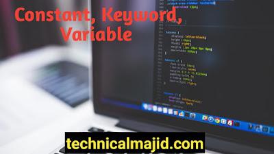 C Programming Language मे Constant, Variable, Keyword क्या होते है ? पूरी जानकारी हिन्दी मे