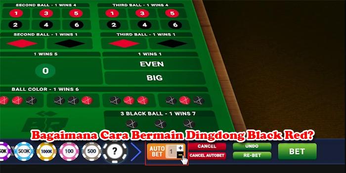 BAGAIMANA CARA BERMAIN DINGDONG BLACK RED