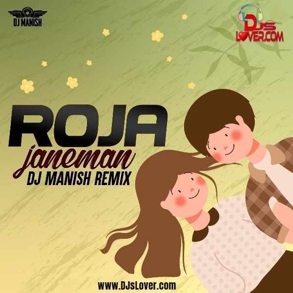 Roja Janeman Remix DJ Manish mp3 download